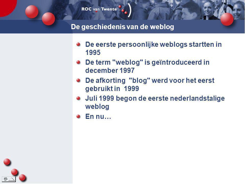 De geschiedenis van de weblog De eerste persoonlijke weblogs startten in 1995 De term
