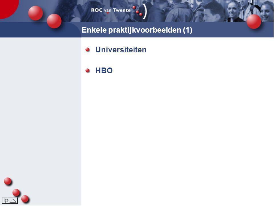 Enkele praktijkvoorbeelden (1) Universiteiten HBO