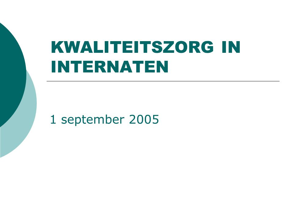 KWALITEITSZORG IN INTERNATEN 1 september 2005