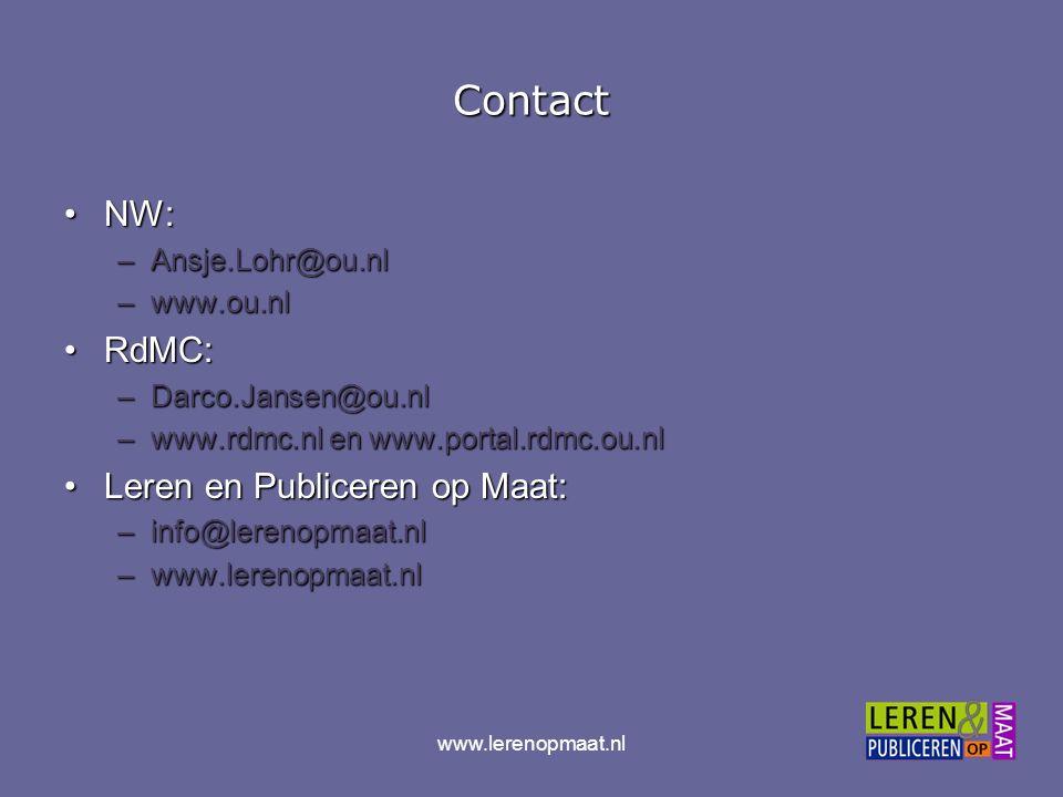 Contact NW:NW: –Ansje.Lohr@ou.nl –www.ou.nl RdMC:RdMC: –Darco.Jansen@ou.nl –www.rdmc.nl en www.portal.rdmc.ou.nl Leren en Publiceren op Maat:Leren en