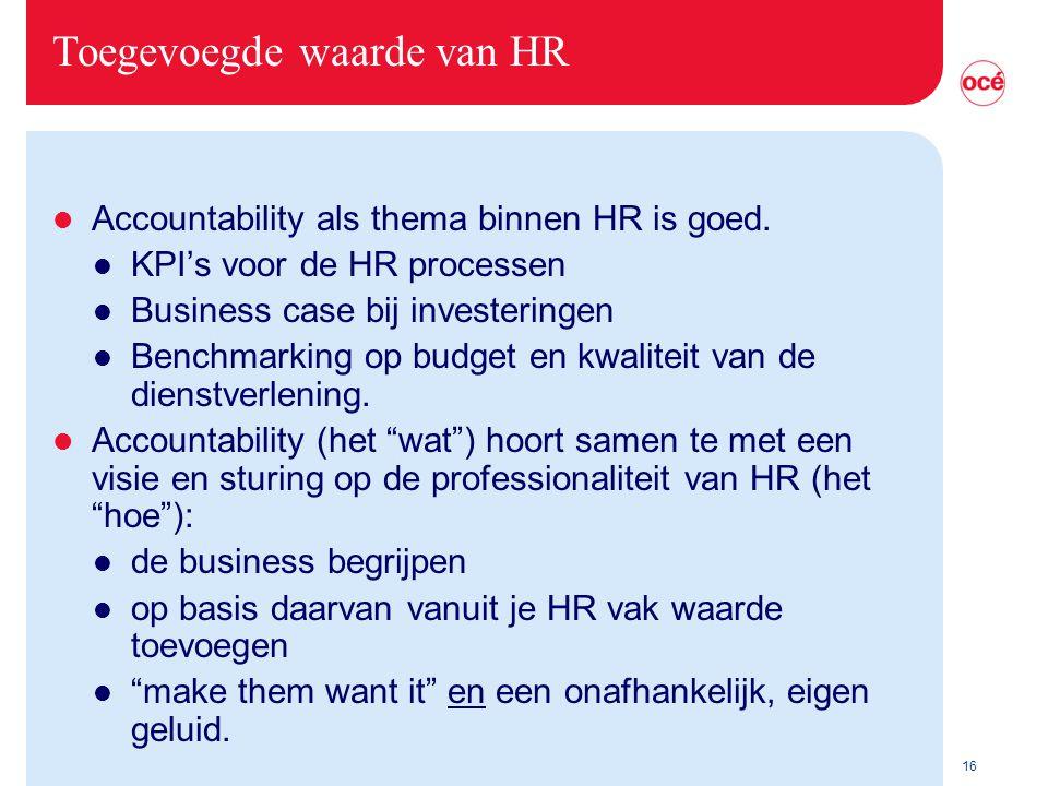 16 Toegevoegde waarde van HR l Accountability als thema binnen HR is goed.