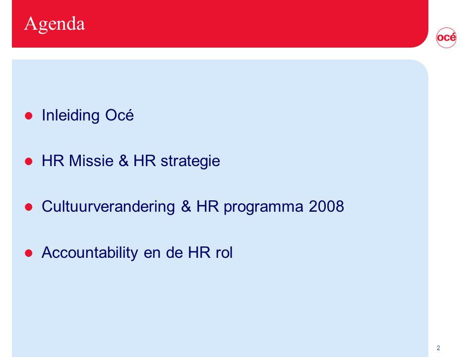 2 Agenda l Inleiding Océ l HR Missie & HR strategie l Cultuurverandering & HR programma 2008 l Accountability en de HR rol