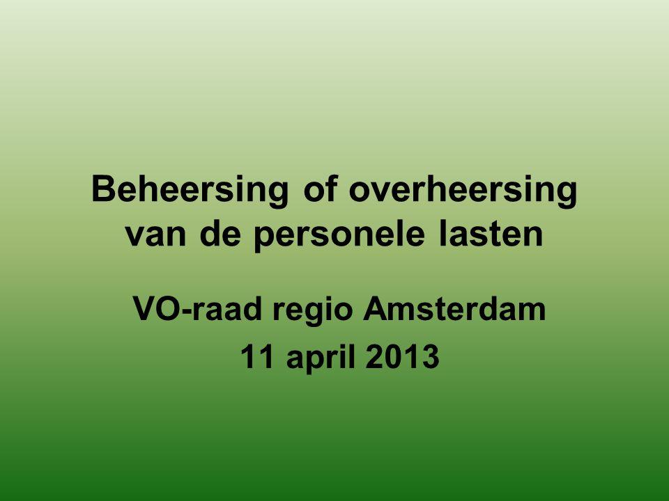 Beheersing of overheersing van de personele lasten VO-raad regio Amsterdam 11 april 2013