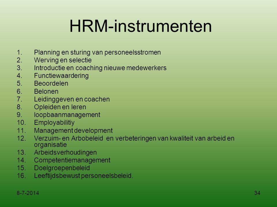 34 HRM-instrumenten 1.Planning en sturing van personeelsstromen 2.Werving en selectie 3.Introductie en coaching nieuwe medewerkers 4.Functiewaardering