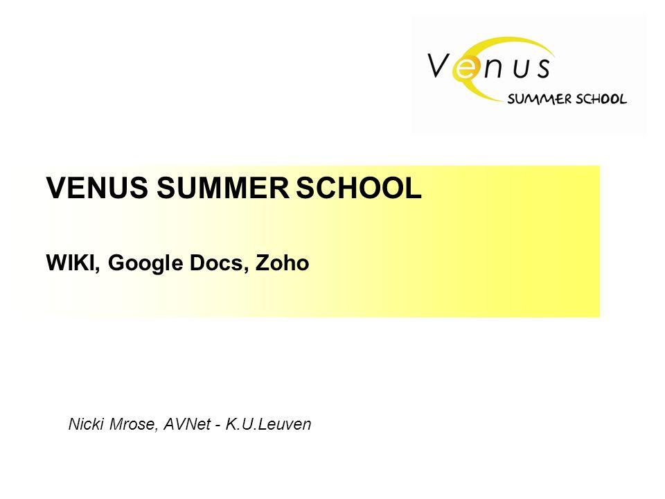 VENUS SUMMER SCHOOL WIKI, Google Docs, Zoho Nicki Mrose, AVNet - K.U.Leuven