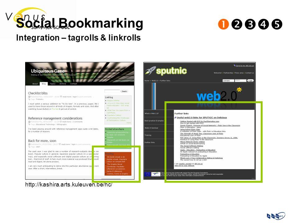 Integration – tagrolls & linkrolls http://kashira.arts.kuleuven.be/hc/ Social Bookmarking 
