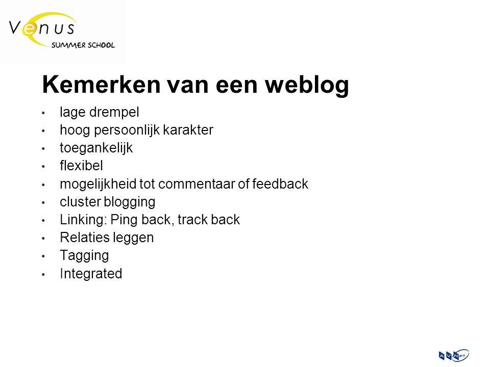 Kemerken van een weblog lage drempel hoog persoonlijk karakter toegankelijk flexibel mogelijkheid tot commentaar of feedback cluster blogging Linking: Ping back, track back Relaties leggen Tagging Integrated
