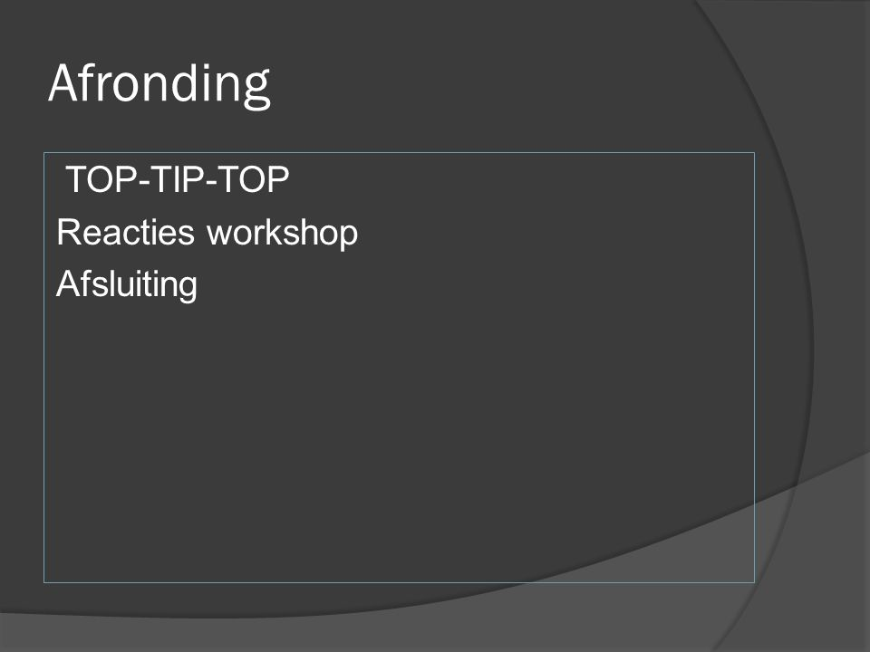 Afronding TOP-TIP-TOP Reacties workshop Afsluiting
