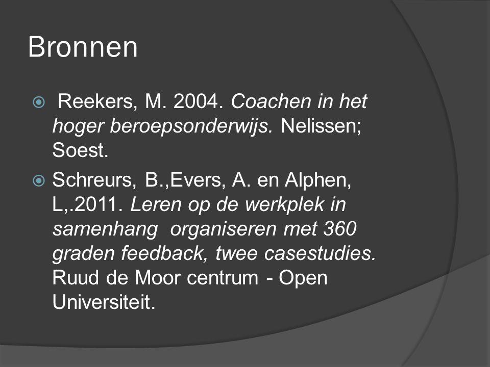 Bronnen  Reekers, M. 2004. Coachen in het hoger beroepsonderwijs.