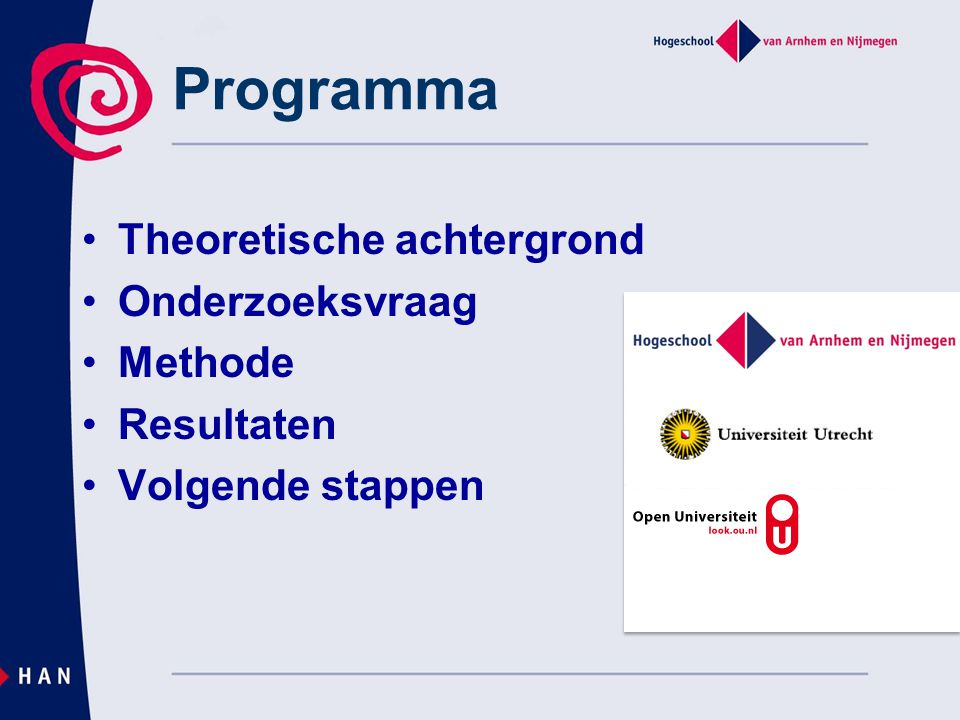 Programma Theoretische achtergrond Onderzoeksvraag Methode Resultaten Volgende stappen