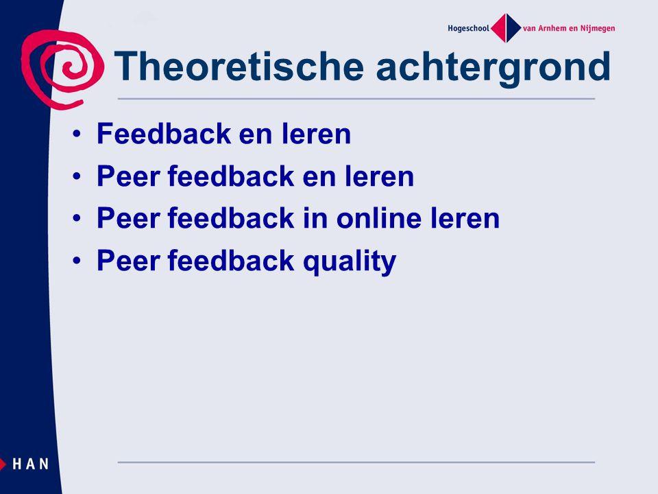 Theoretische achtergrond Feedback en leren Peer feedback en leren Peer feedback in online leren Peer feedback quality