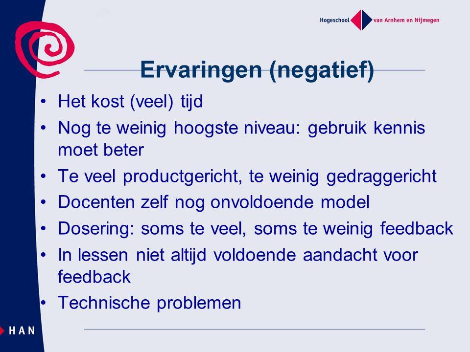 Ervaringen (negatief) Het kost (veel) tijd Nog te weinig hoogste niveau: gebruik kennis moet beter Te veel productgericht, te weinig gedraggericht Doc