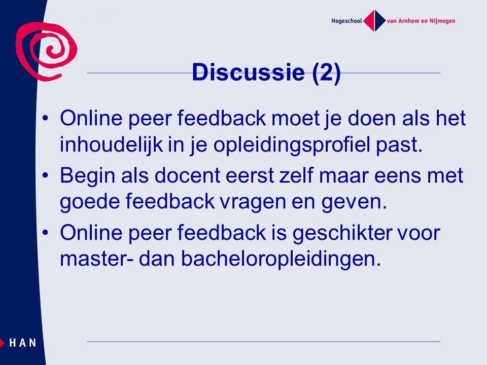 Discussie (2) Online peer feedback moet je doen als het inhoudelijk in je opleidingsprofiel past. Begin als docent eerst zelf maar eens met goede feed
