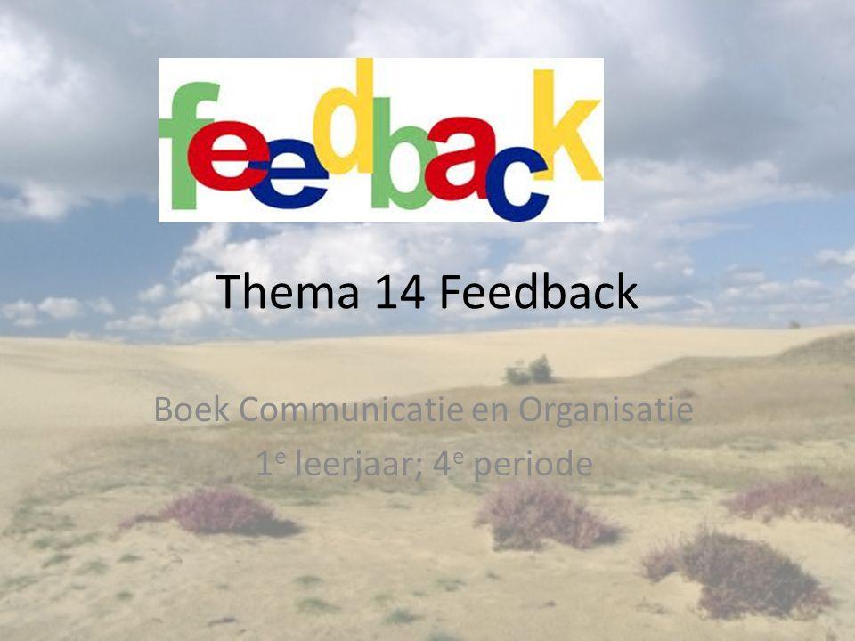Thema 14 Feedback Boek Communicatie en Organisatie 1 e leerjaar; 4 e periode