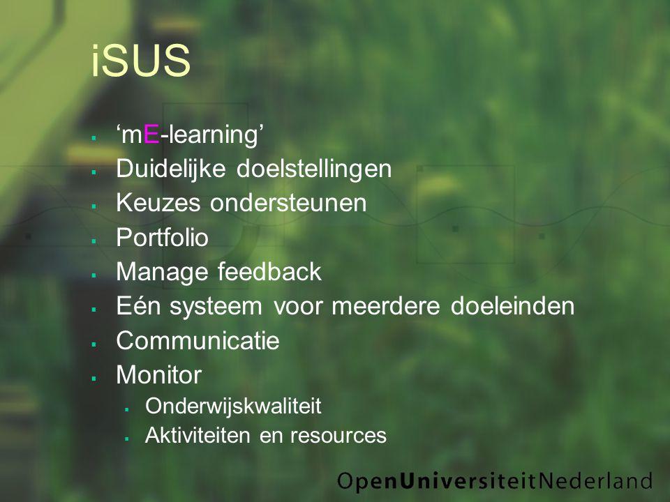  'mE-learning'  Duidelijke doelstellingen  Keuzes ondersteunen  Portfolio  Manage feedback  Eén systeem voor meerdere doeleinden  Communicatie  Monitor  Onderwijskwaliteit  Aktiviteiten en resources