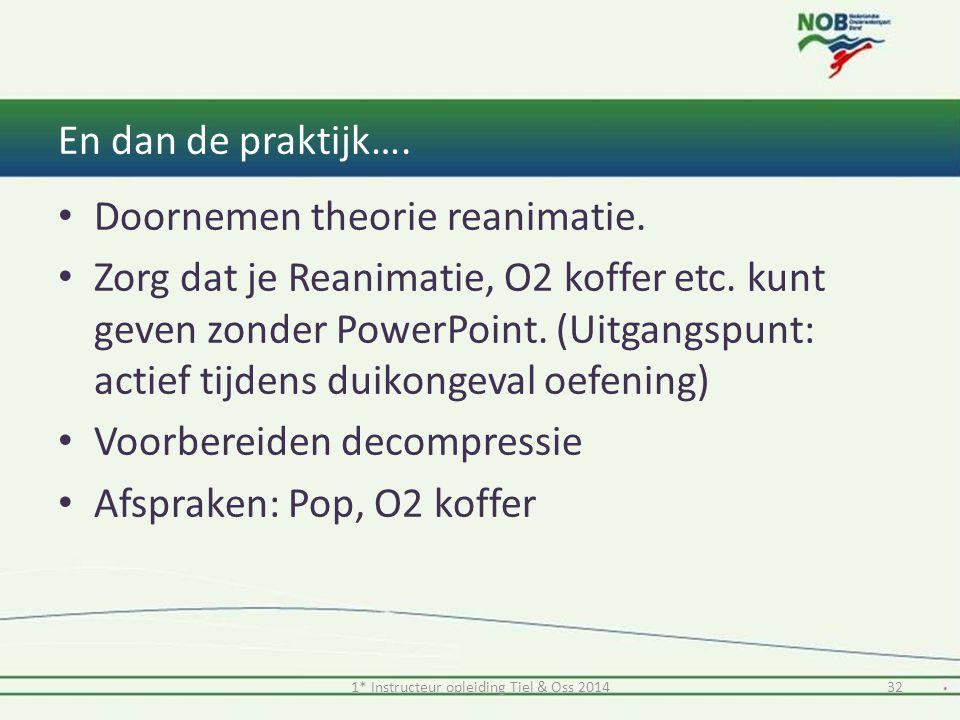 En dan de praktijk…. Doornemen theorie reanimatie. Zorg dat je Reanimatie, O2 koffer etc. kunt geven zonder PowerPoint. (Uitgangspunt: actief tijdens