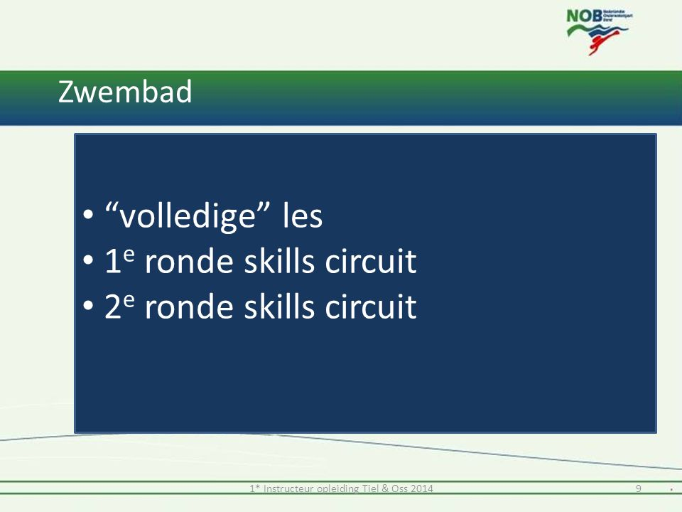 "Zwembad ""volledige"" les 1 e ronde skills circuit 2 e ronde skills circuit 91* Instructeur opleiding Tiel & Oss 2014"