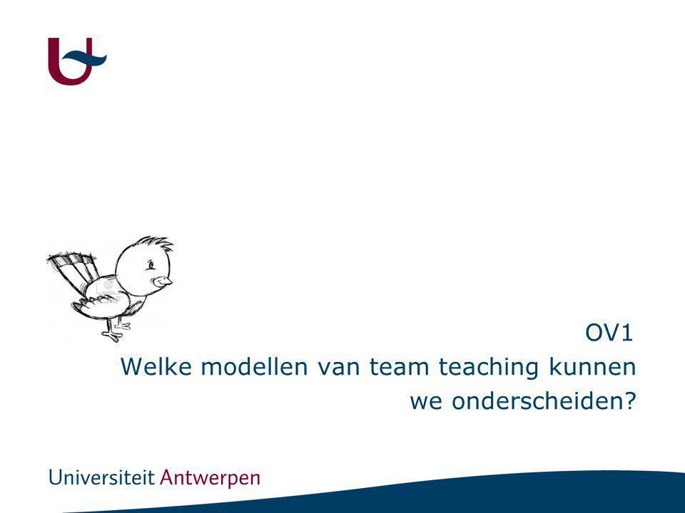 OV1 Welke modellen van team teaching kunnen we onderscheiden?