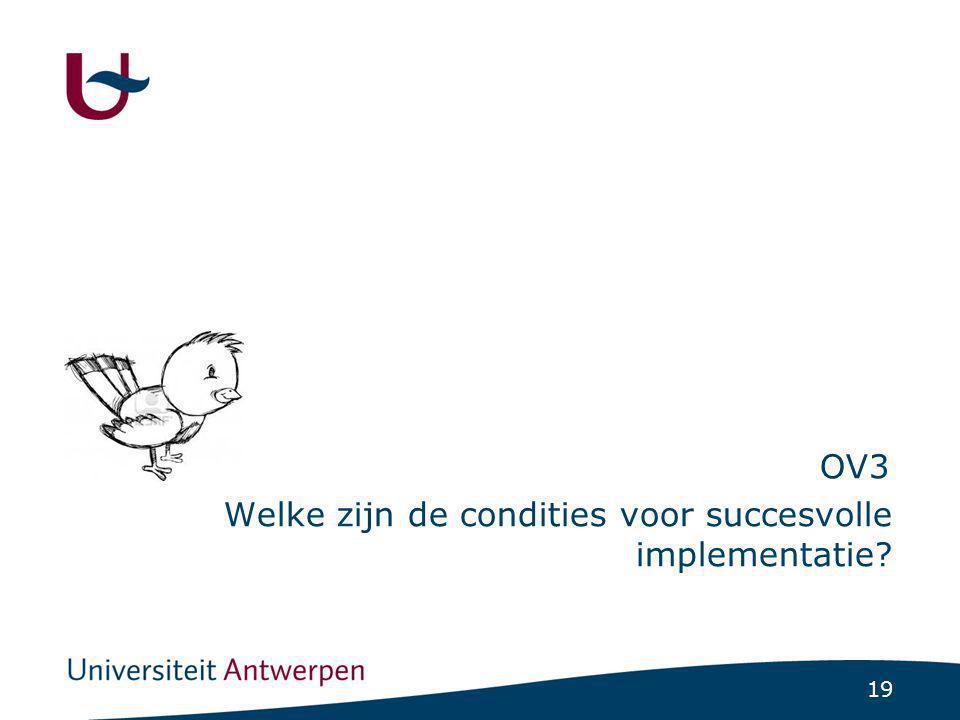 19 OV3 Welke zijn de condities voor succesvolle implementatie?