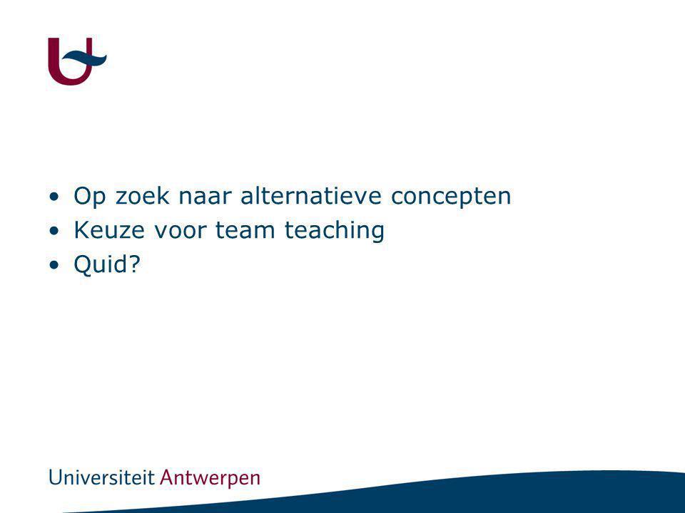Op zoek naar alternatieve concepten Keuze voor team teaching Quid?