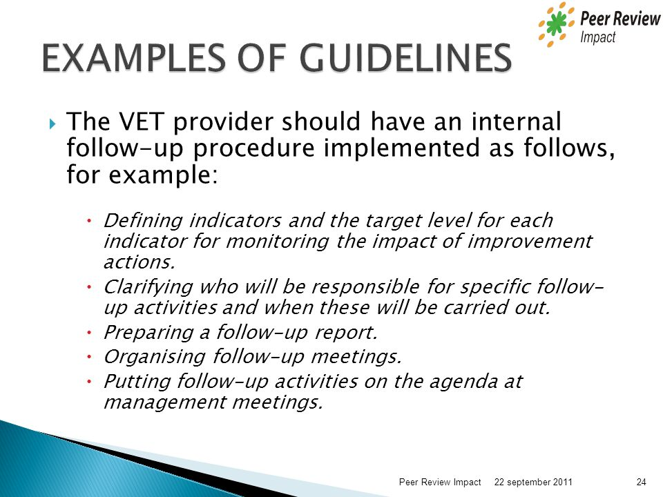  The VET provider should have an internal follow-up procedure implemented as follows, for example:  Defining indicators and the target level for eac
