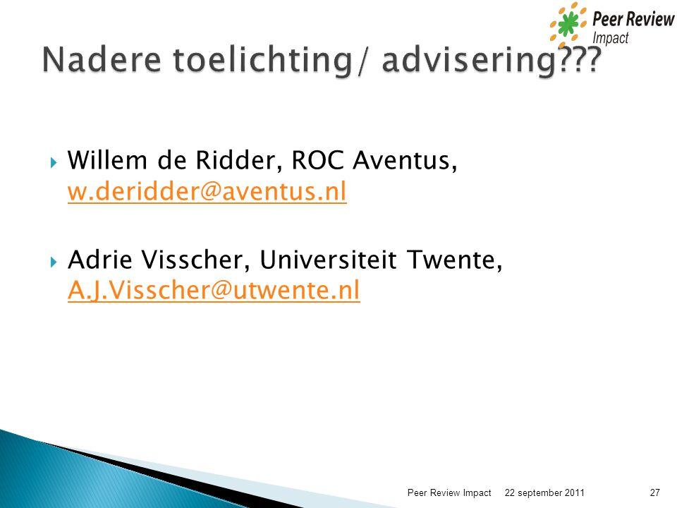  Willem de Ridder, ROC Aventus, w.deridder@aventus.nl w.deridder@aventus.nl  Adrie Visscher, Universiteit Twente, A.J.Visscher@utwente.nl A.J.Vissch