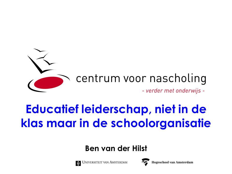 Educatief leiderschap, niet in de klas maar in de schoolorganisatie Ben van der Hilst