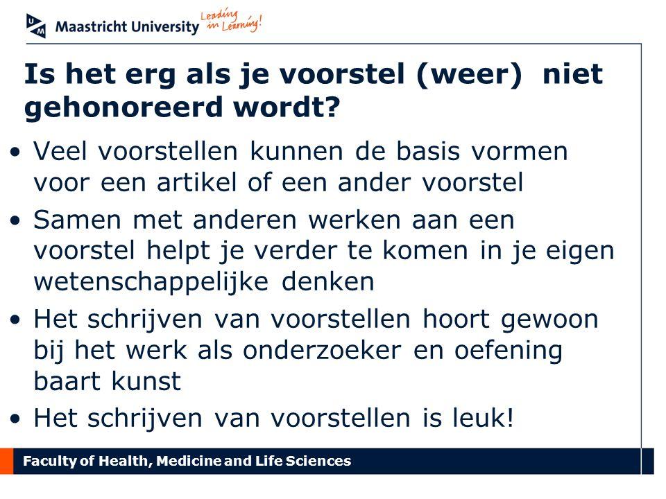 Faculty of Health, Medicine and Life Sciences Is het erg als je voorstel (weer) niet gehonoreerd wordt.