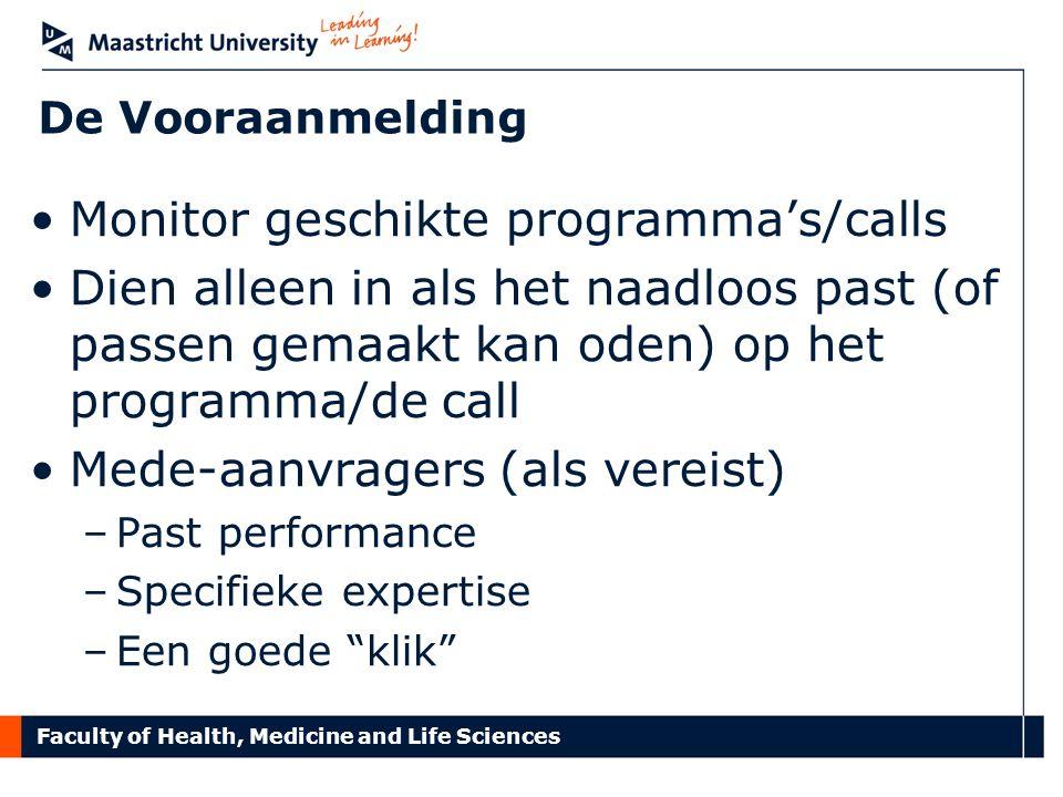 Faculty of Health, Medicine and Life Sciences Verzamel feedback van collega's in brede zin, juist ook op de vooraanmelding.