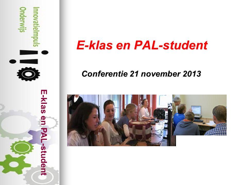 E-klas en PAL-student E-klas en PAL-student E-klas en PAL-student Conferentie 21 november 2013 Conferentie 21 november 2013
