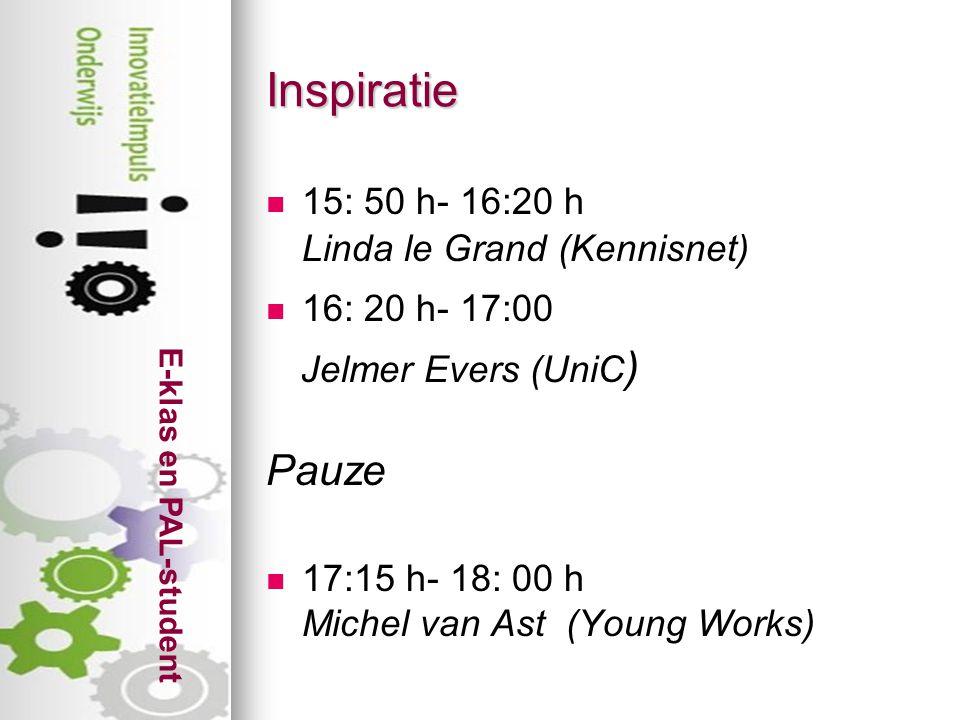 E-klas en PAL-student Inspiratie 15: 50 h- 16:20 h Linda le Grand (Kennisnet) 16: 20 h- 17:00 Jelmer Evers (UniC ) Pauze 17:15 h- 18: 00 h Michel van Ast (Young Works)