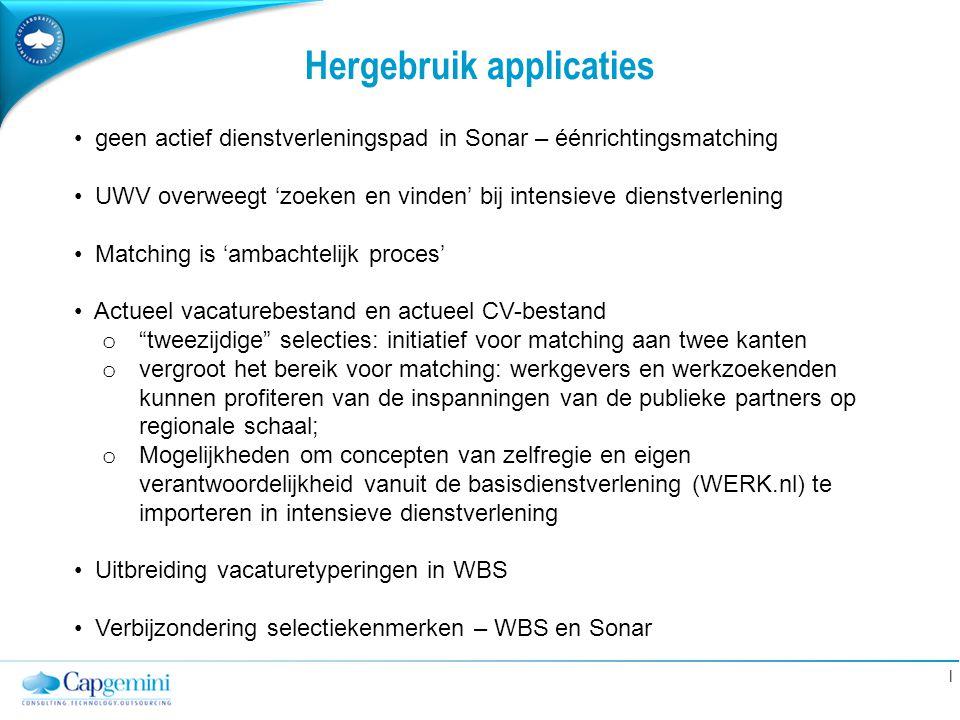 | Hergebruik applicaties geen actief dienstverleningspad in Sonar – éénrichtingsmatching UWV overweegt 'zoeken en vinden' bij intensieve dienstverleni