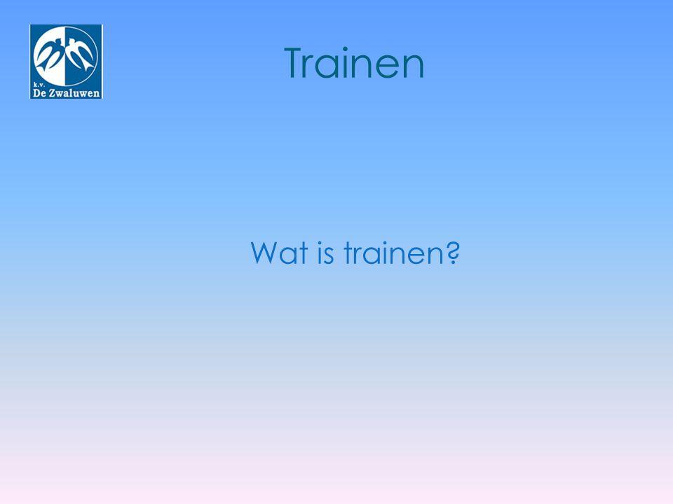 Trainen Wat is trainen?