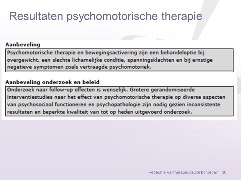 Resultaten psychomotorische therapie Federatie Vaktherapeutische beroepen 37