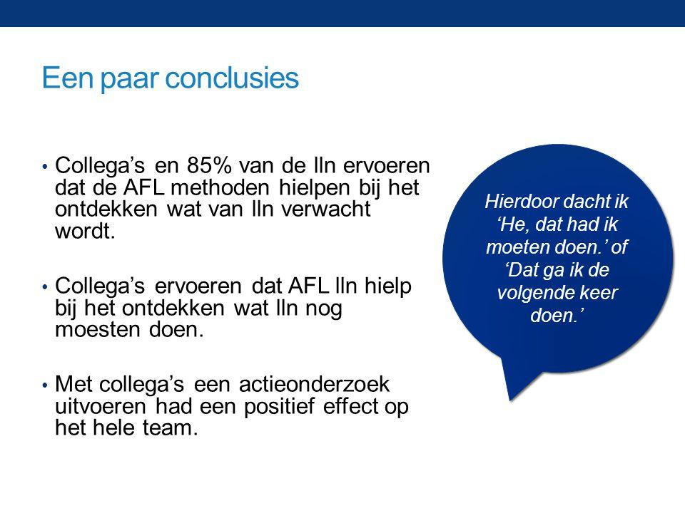 Een paar conclusies Collega's en 85% van de lln ervoeren dat de AFL methoden hielpen bij het ontdekken wat van lln verwacht wordt.