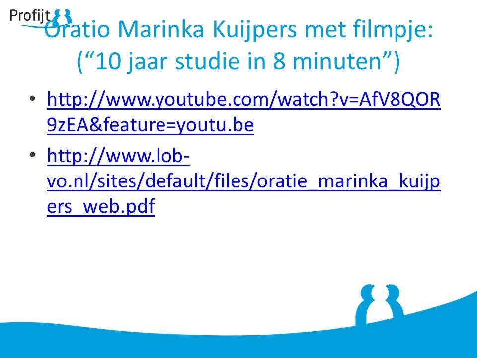 """Oratio Marinka Kuijpers met filmpje: (""""10 jaar studie in 8 minuten"""") http://www.youtube.com/watch?v=AfV8QOR 9zEA&feature=youtu.be http://www.youtube.c"""