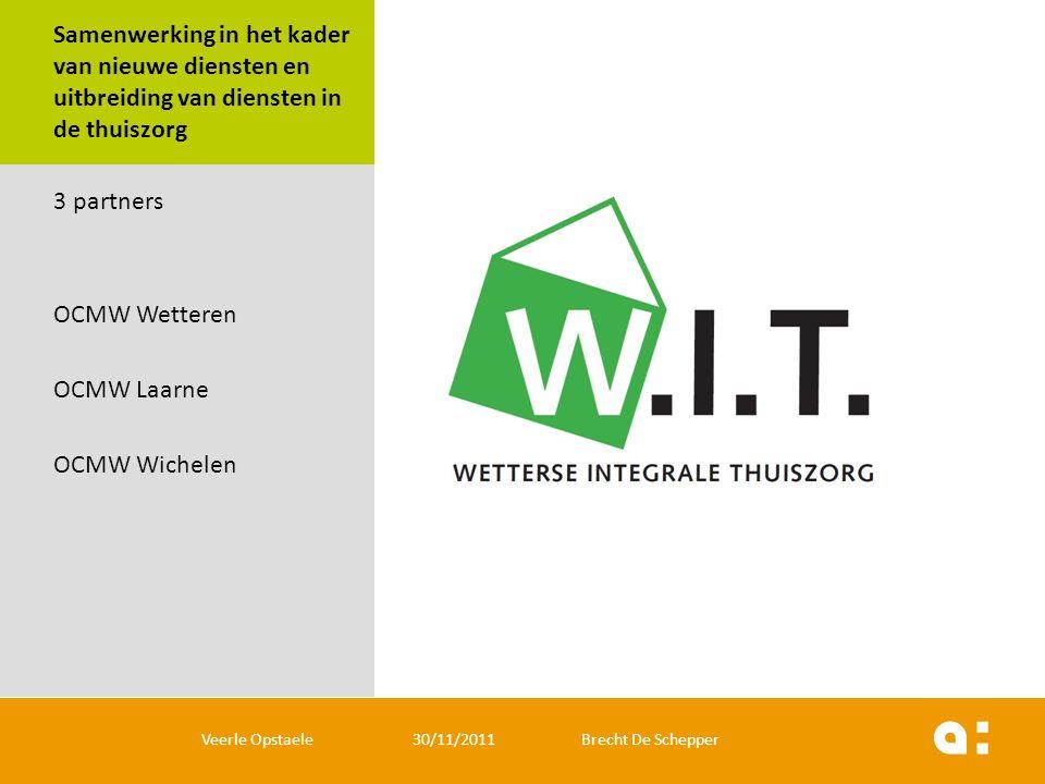 Samenwerking in het kader van nieuwe diensten en uitbreiding van diensten in de thuiszorg 3 partners OCMW Wetteren OCMW Laarne OCMW Wichelen Veerle Op