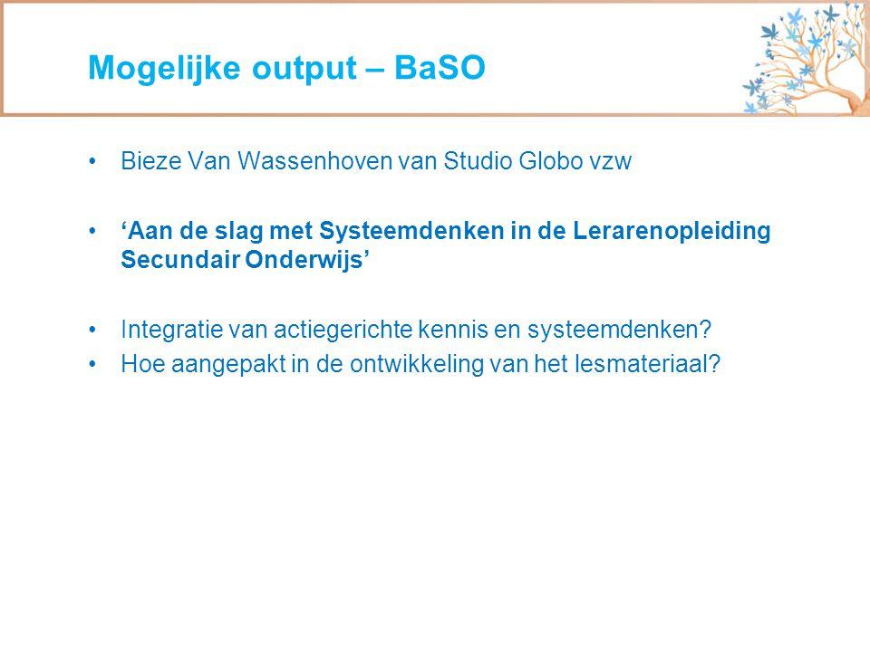 Bieze Van Wassenhoven van Studio Globo vzw 'Aan de slag met Systeemdenken in de Lerarenopleiding Secundair Onderwijs' Integratie van actiegerichte kennis en systeemdenken.