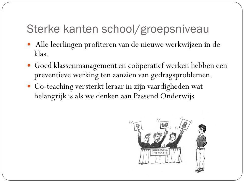 Sterke kanten school/groepsniveau Alle leerlingen profiteren van de nieuwe werkwijzen in de klas. Goed klassenmanagement en coöperatief werken hebben