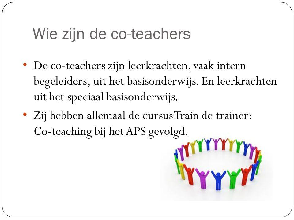 Wie zijn de co-teachers De co-teachers zijn leerkrachten, vaak intern begeleiders, uit het basisonderwijs. En leerkrachten uit het speciaal basisonder