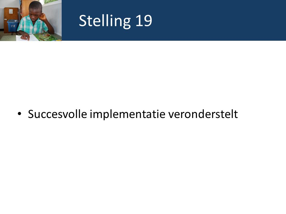 Stelling 19 Succesvolle implementatie veronderstelt