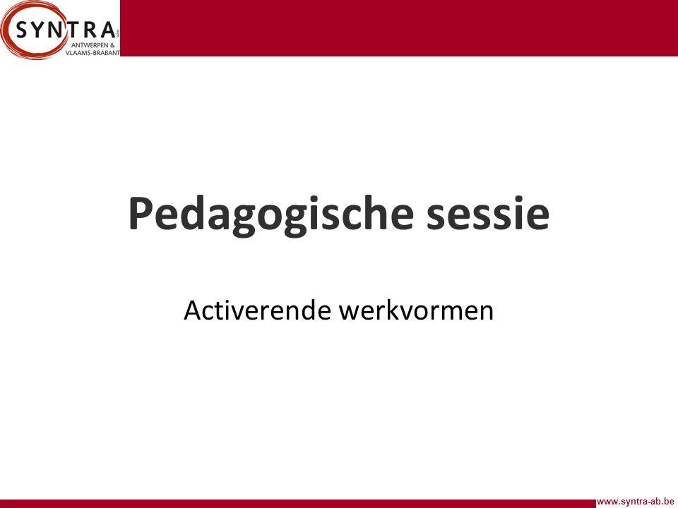 www.syntra-ab.be Pedagogische sessie Activerende werkvormen