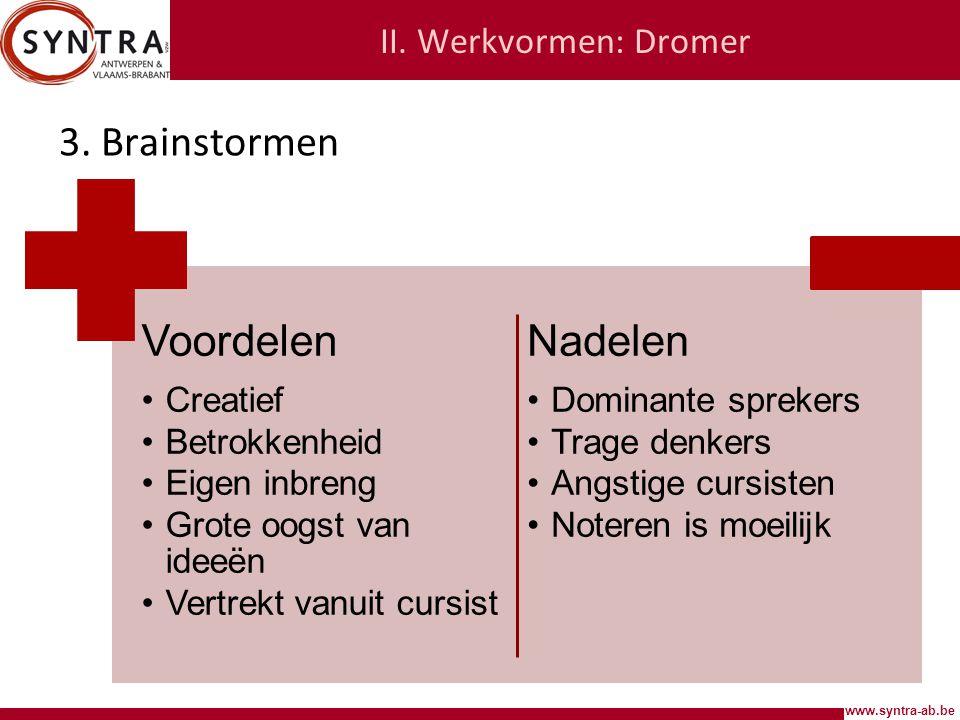 www.syntra-ab.be II.Werkvormen: Dromer 3.