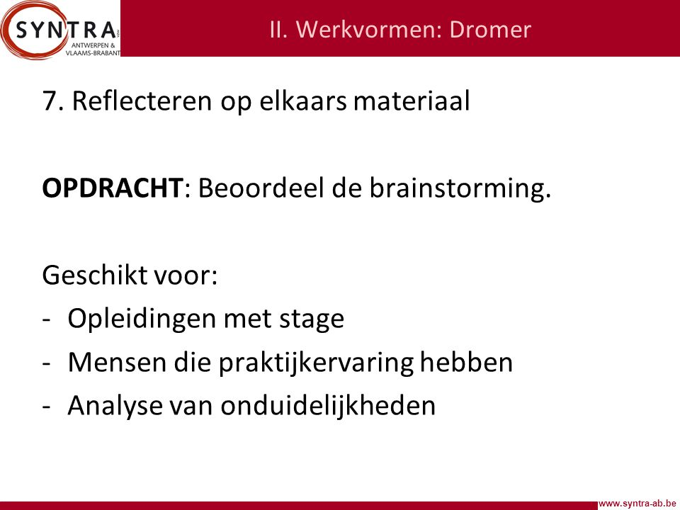 www.syntra-ab.be II.Werkvormen: Dromer 7.