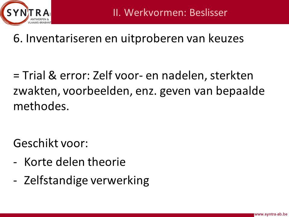 www.syntra-ab.be II.Werkvormen: Beslisser 6.