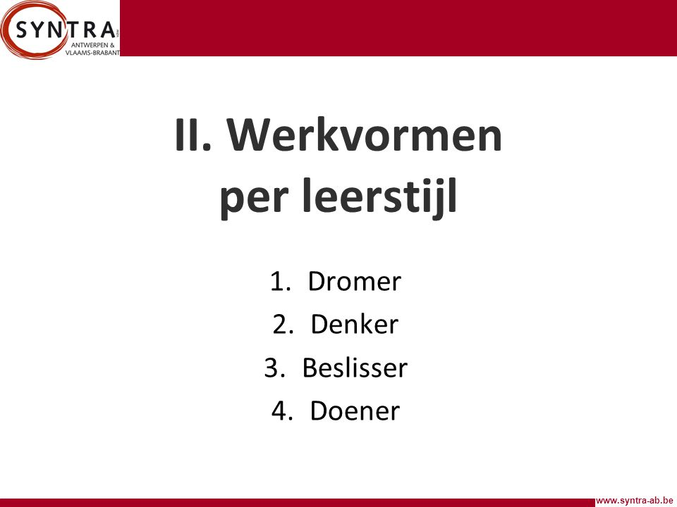 www.syntra-ab.be II.Werkvormen: Denker 3.