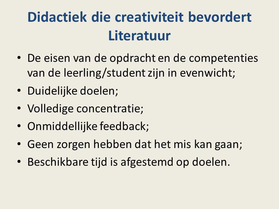 Didactiek die creativiteit bevordert Literatuur De eisen van de opdracht en de competenties van de leerling/student zijn in evenwicht; Duidelijke doel