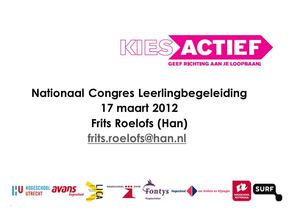 Nationaal Congres Leerlingbegeleiding 17 maart 2012 Frits Roelofs (Han) frits.roelofs@han.nl