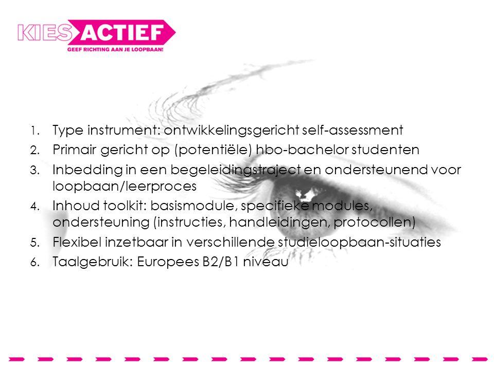 Visie 1. Type instrument: ontwikkelingsgericht self-assessment 2.