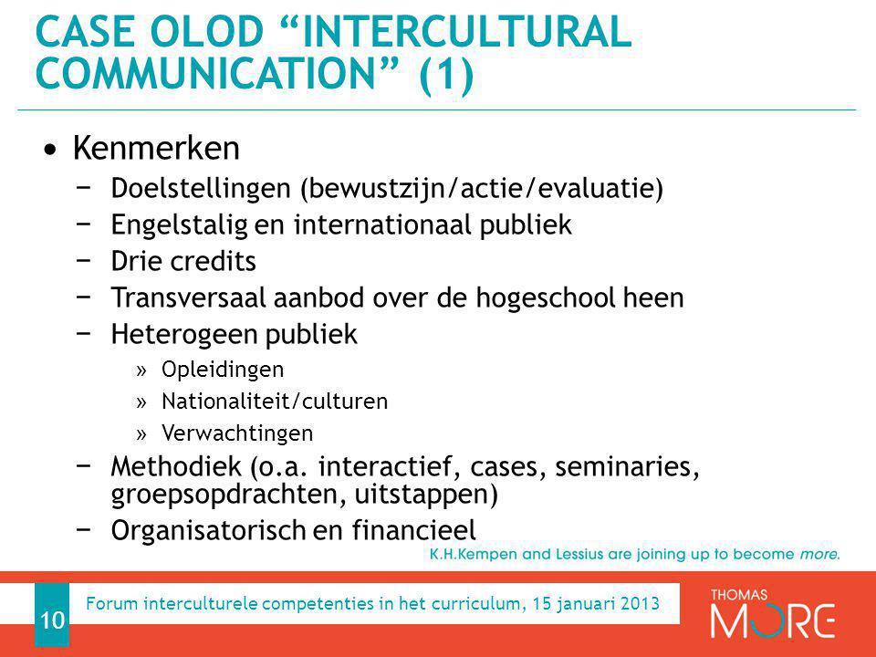 Kenmerken − Doelstellingen (bewustzijn/actie/evaluatie) − Engelstalig en internationaal publiek − Drie credits − Transversaal aanbod over de hogeschoo